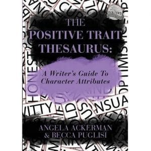 Ackerman & Puglisi - The Positive Trait Thesaurus